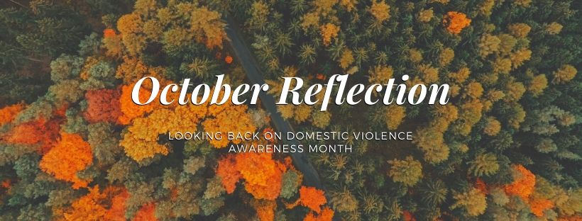 Reflection on Domestic Violence Awareness Month